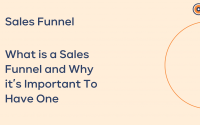 Sales Funnels: What is a Sales Funnel and Why it's Important To Have One