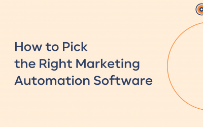 How to Pick the Right Marketing Automation Software