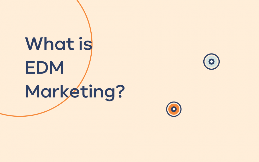EDM marketing
