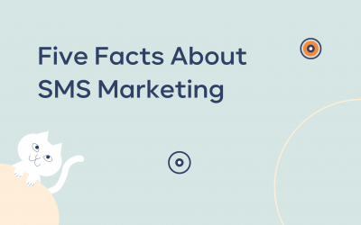 5 Quick Facts About SMS Marketing