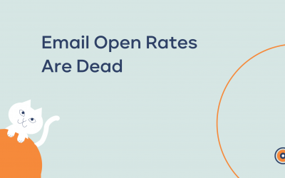 Time To Say Goodbye to Email Open Rates